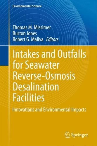 Intakes and Outfalls for Seawater Reverse-Osmosis Desalination Facilities: Innovations and Environmental Impacts  by  Thomas M. Missimer