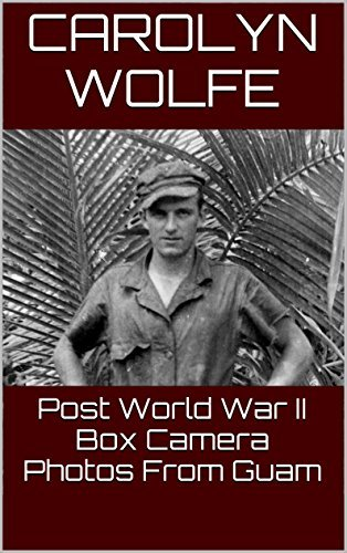Post World War II Box Camera Photos From Guam  by  Carolyn Wolfe
