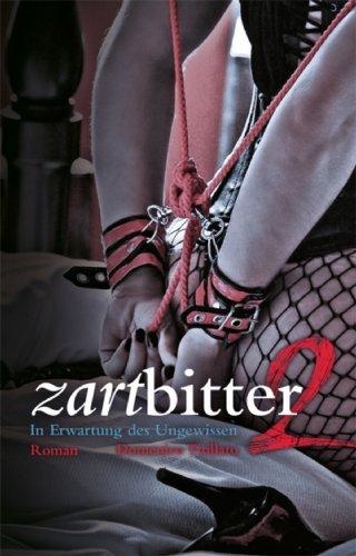 Zartbitter 2: In Erwatung des Ungewissen  by  Domenico Titillato