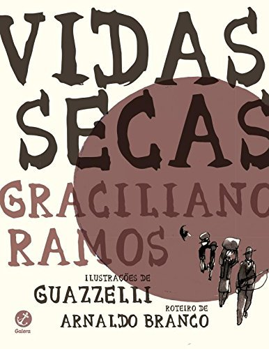Vidas Secas: Graphic Novel Graciliano Ramos