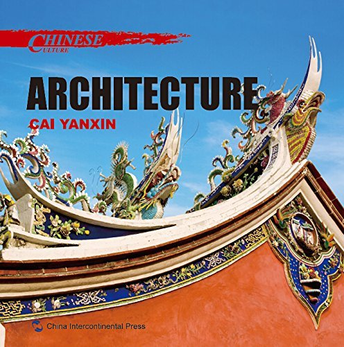 Chinese Culture: Architecture (Chinese Culture Series)  by  Cai Yanxin