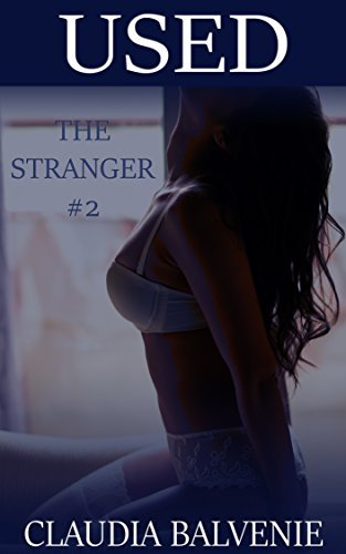 Used (The Stranger, #2)  by  Claudia Balvenie