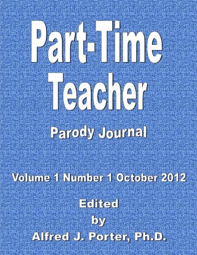 Part-Time Teacher Parody Journal  by  Alfred J. Porter