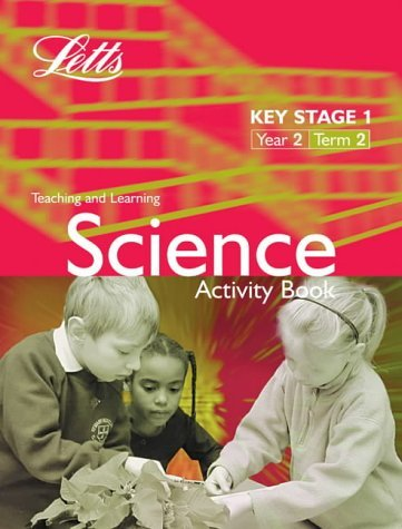 Key Stage 1 Science: Year 2, Term 2: Activity Book (Letts Primary Activity Books for Schools)  by  Andrew Hodges