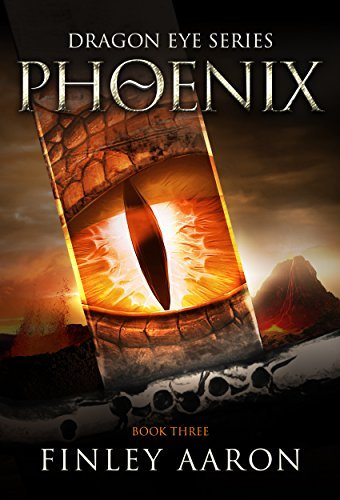 Phoenix (Dragon Eye, #3) Finley Aaron