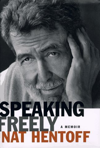 Speaking Freely  by  Nat Hentoff