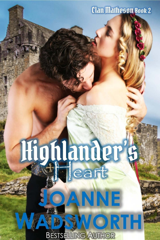Highlanders Heart (Clan Matheson, #2)  by  Joanne Wadsworth