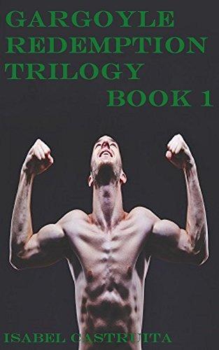 Gargoyle Redemption: The Gargoyle Redemption Trilogy Book 1 Isabel Castruita