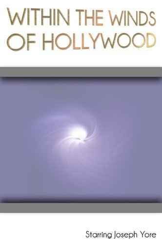 Within the Winds of Hollywood  by  Starring Joseph Yore