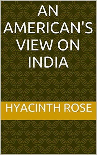 An Americans View on India  by  Hyacinth Rose