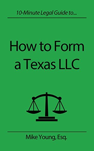 How to Form a Texas LLC (10-Minute Legal Guide Series) Mike Young Esq.