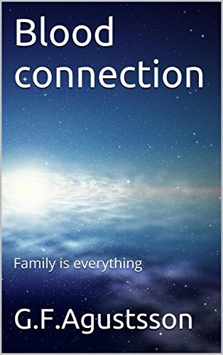 Blood connection: Family is everything  by  G.F.Agustsson