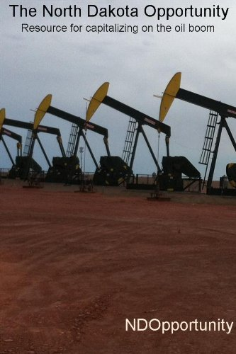 The North Dakota Opportunity: Resource for capitalizing on the oil boom NDOpportunity