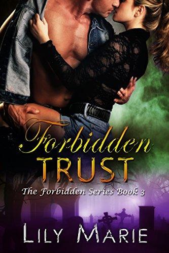 Forbidden Trust (The Forbidden Series Book 3) Lily Marie