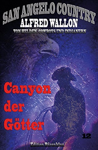 Canyon der Götter: Band 12 der Cassiopeiapress Western Serie/ Edition Bärenklau  by  Alfred Wallon