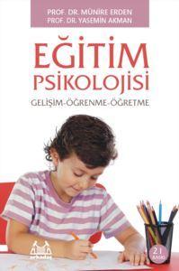 Eğitim Psikolojisi  by  Prof. Dr. Münire Erden - Doç. Dr. Yasemin Akman