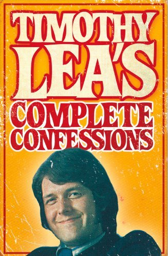 Timothy Leas Complete Confessions Timothy Lea