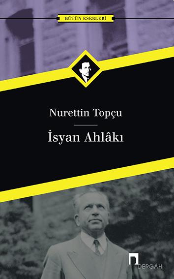 İsyan Ahlakı  by  Nurettin Topçu