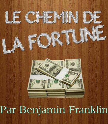 Le chemin de la richesse Benjamin Franklin