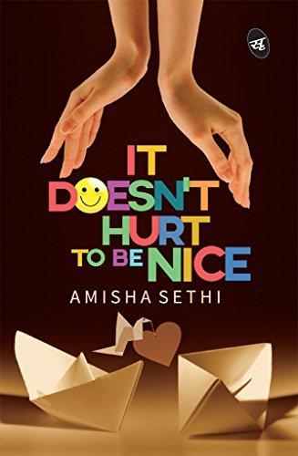 It Doesnt Hurt to be Nice Amisha Sethi