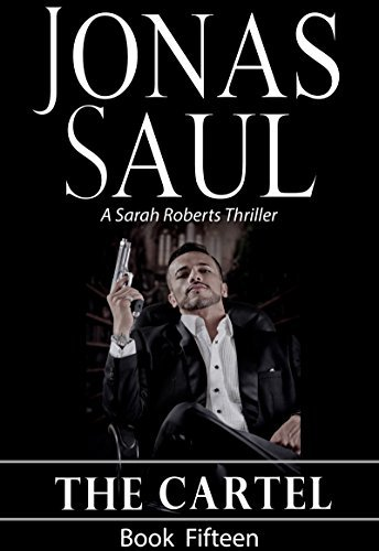 The Cartel (A Sarah Roberts Thriller Book 15)  by  Jonas Saul