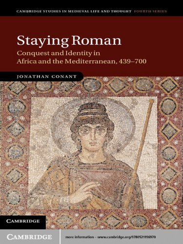 Staying Roman (Cambridge Studies in Medieval Life and Thought: Fourth Series)  by  Jonathan Conant