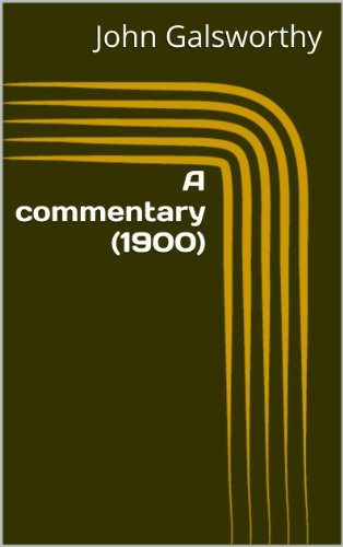 A commentary (1900)  by  John Galsworthy