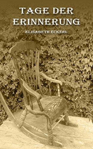 Tage der Erinnerung  by  Elisabeth Eckerl