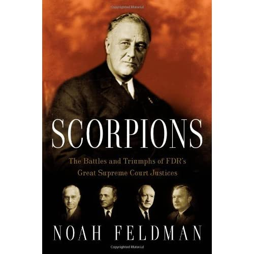 Scorpions The Battles And Triumphs Of FDRs Great Supreme Court Justices