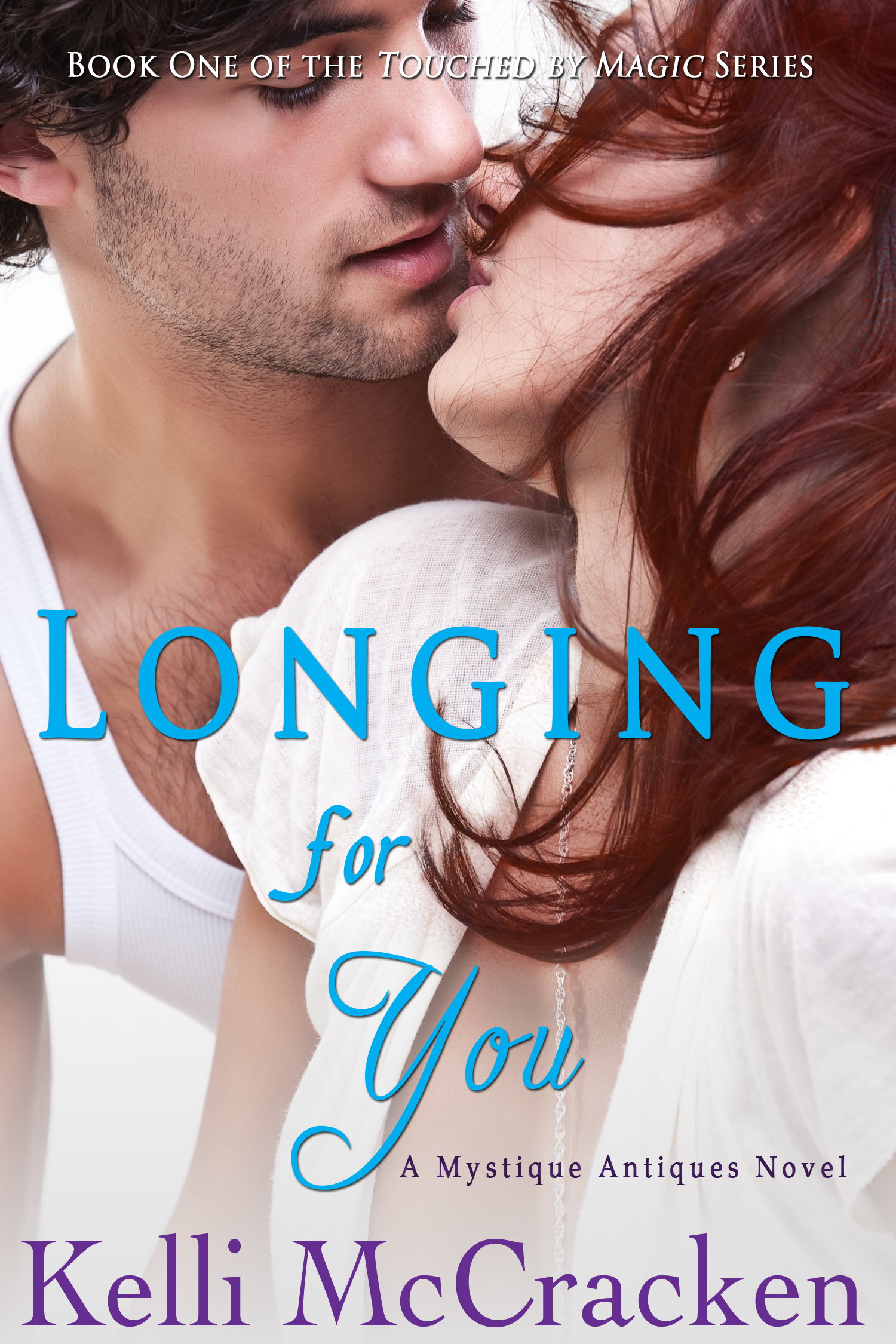 Longing for You (Touched  by  Magic, #1) by Kelli McCracken