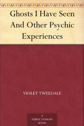 Ghosts I Have Seen And Other Psychic Experiences Violet Tweedale