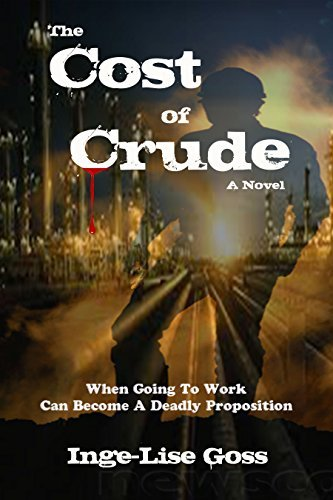 The Cost of Crude: A Novel  by  Inge-Lise Goss