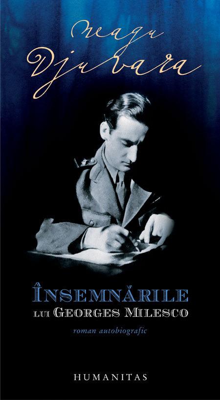 Însemnările lui Georges Milesco: roman autobiografic Neagu Djuvara