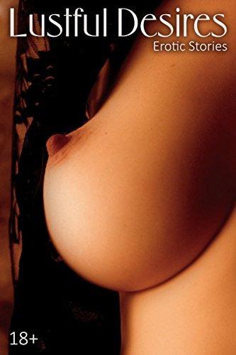 Lustful Desires: Erotic Stories Taylor Canutt