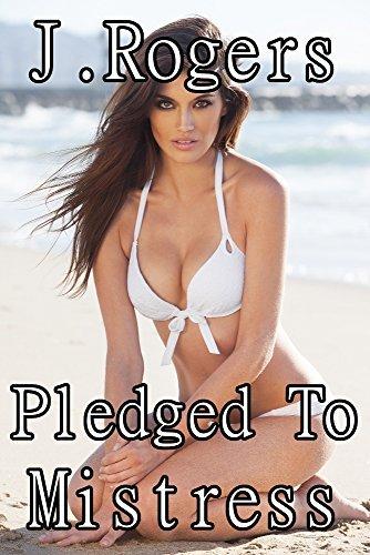 Pledged To Mistress: Lesbian Billionaire Group Femdom BDSM Erotica (4 Erotic Short Stories)  by  J. Rogers
