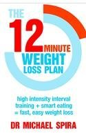 The 12 Minute Weight Loss Plan  by  Michael Spira