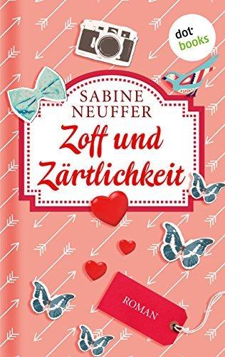 Zoff und Zärtlichkeit: Roman  by  Sabine Neuffer