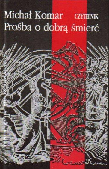 Prośba o dobrą śmierć  by  Michał Komar