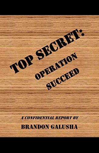 Operation Succeed  by  Brandon Galusha