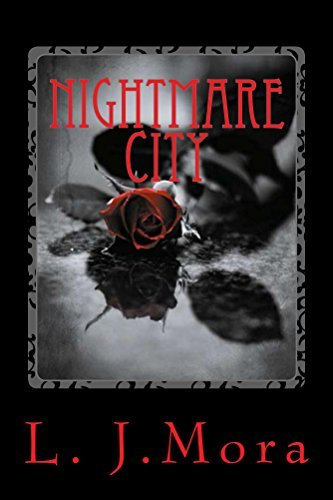 Nightmare City- L.J.Mora by L.J. Mora