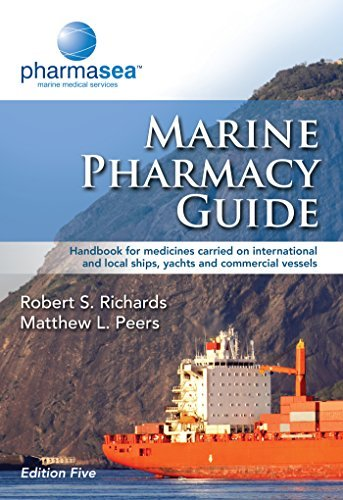 Marine Pharmacy Guide: Handbook for medicines carried on international and local ships, yachts and commercial vessels Robert S. Richards