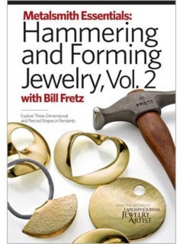 Metalsmith Essentials - Hammering and Forming Jewelry Vol. 2 William Fretz