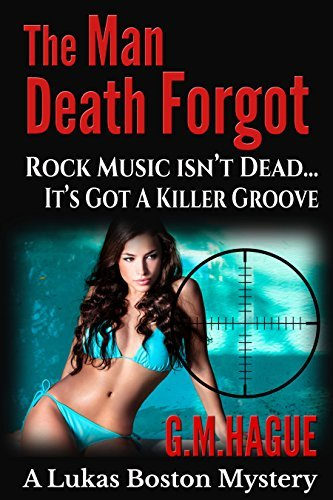 The Man Death Forgot: A Lukas Boston Mystery  by  G.M. Hague