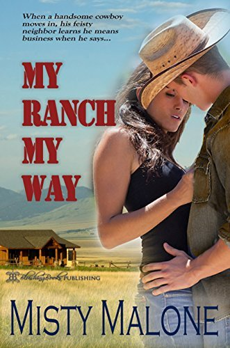 My Ranch, My Way  by  Misty Malone