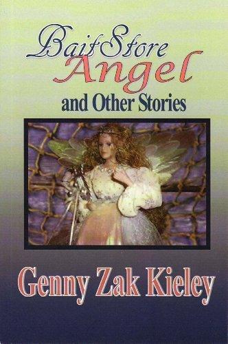 Baitstore Angel and Other Stories Genny Zak Kieley