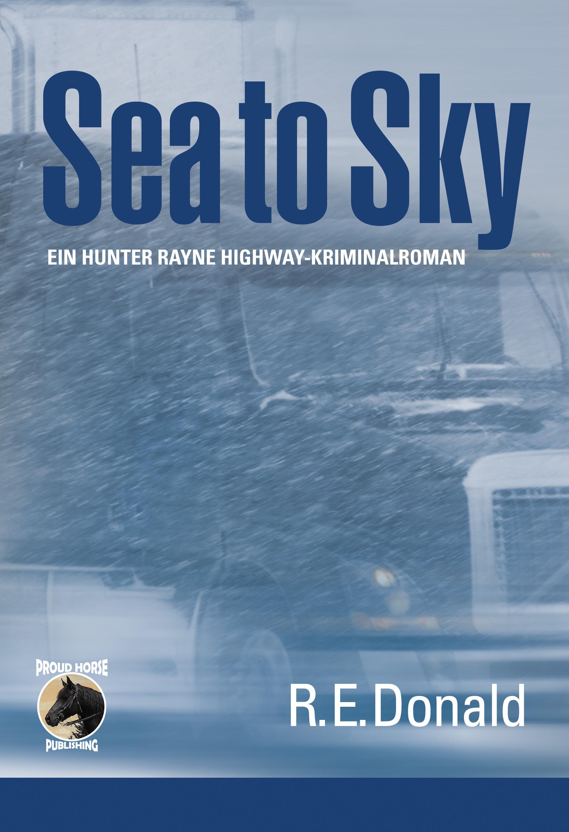 Sea to Sky: Ein Hunter Rayne Highway-Kriminalroman R.E. Donald