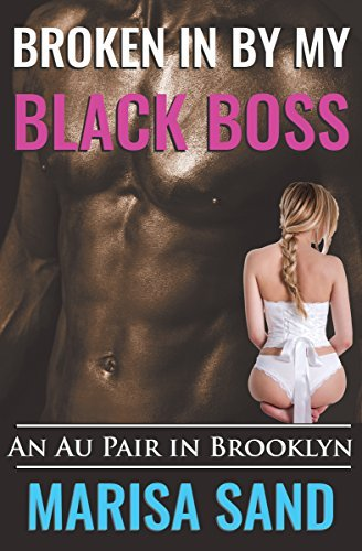Broken in My Black Boss: An Au Pair in Brooklyn by Marisa Sand