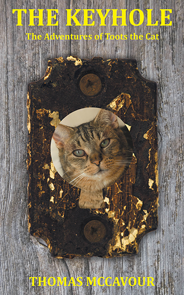 The Keyhole: The Adventures of Toots the Cat  by  Thomas McCavour