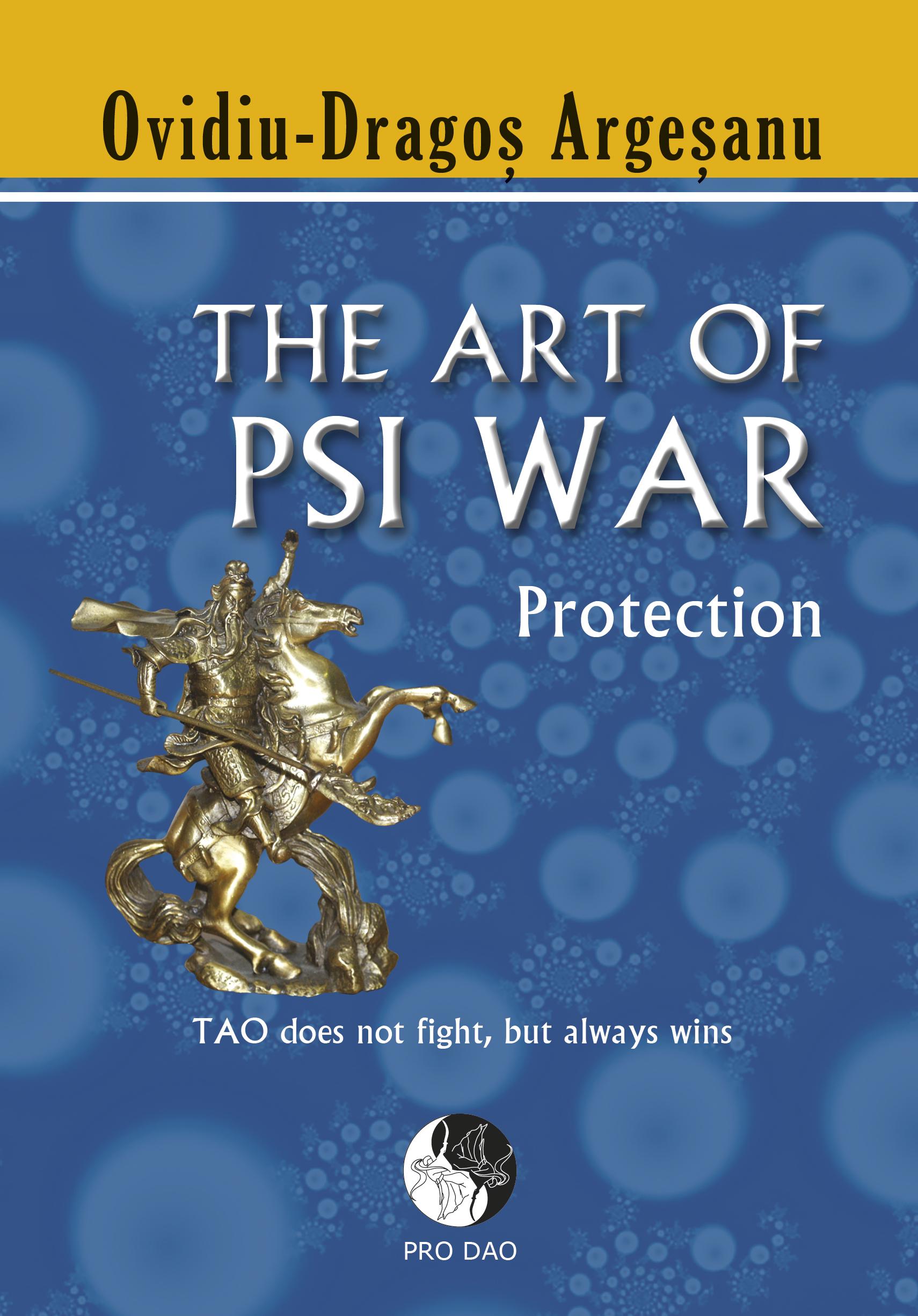 The Art of Psy War: Protection  by  Ovidiu Dragos Argesanu
