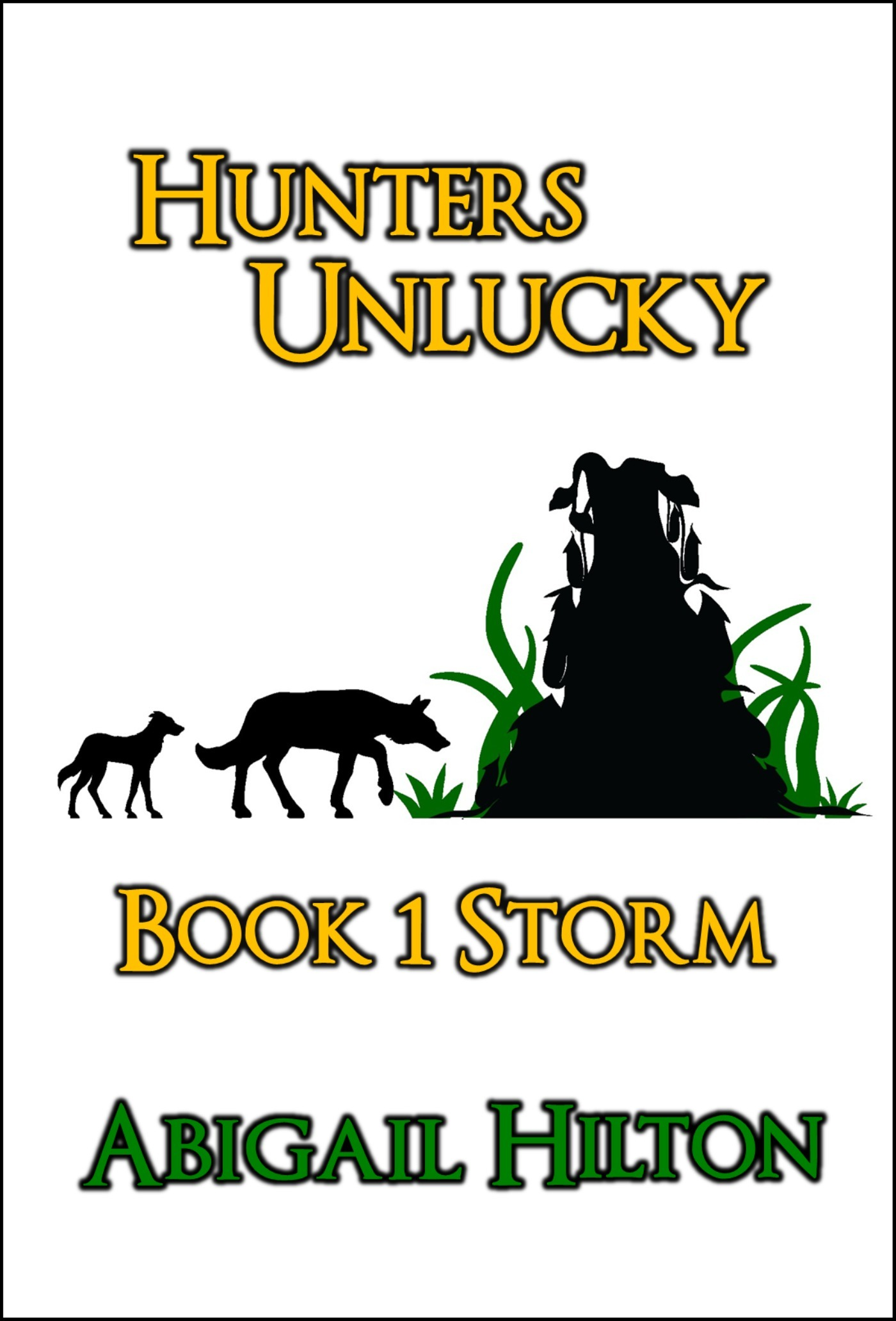 Hunters Unlucky, Book 1 Storm Abigail Hilton